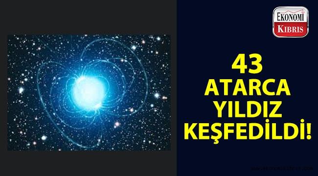 43 tane atarca yıldız keşfedildi!..
