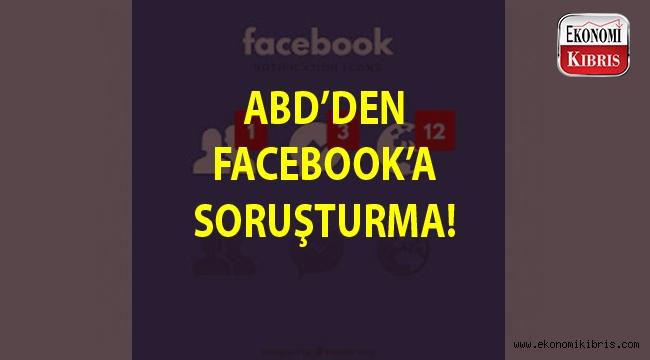 ABD'den Facebook'a soruşturma...