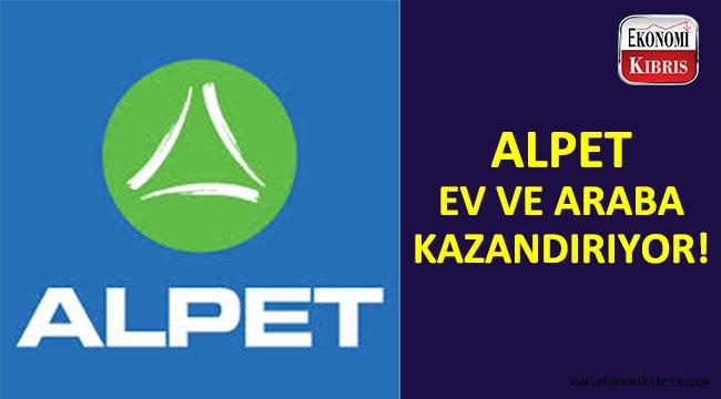 Alpet'ten yeni kampanya: Ev ve araba kazandırıyor!..
