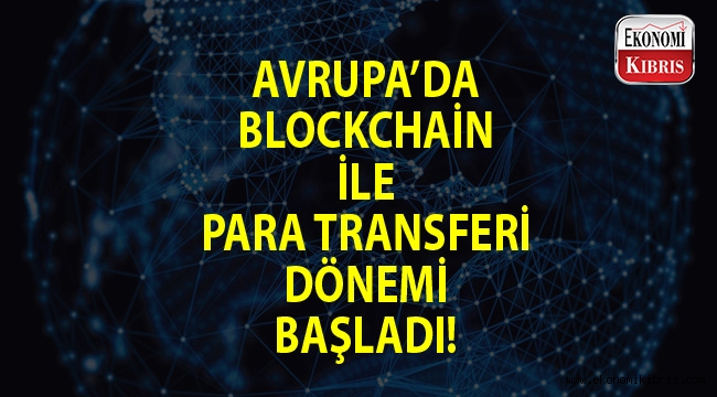 Avrupa'da Blockchain ile büyük iş birliği...