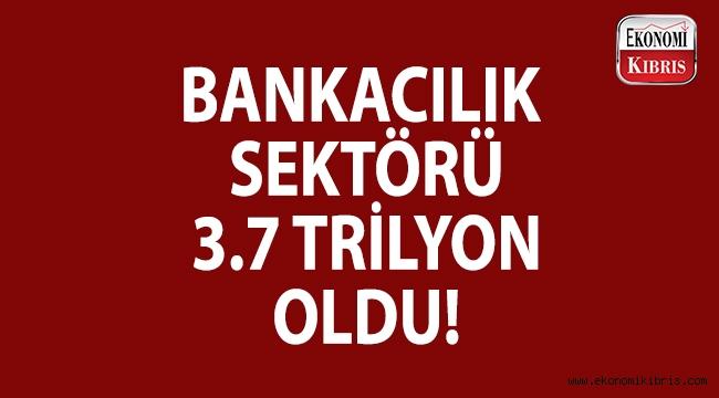 Bankacılık sektörü, 3.7 trilyon oldu!..