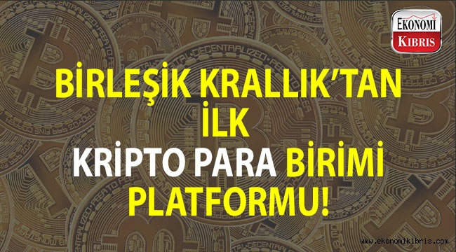 Birleşik Krallık'tan ilk kripto para birimi platformu...