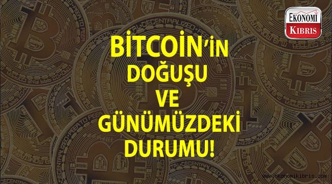 Bitcoin'in doğuşu ve günümüzdeki seyri...