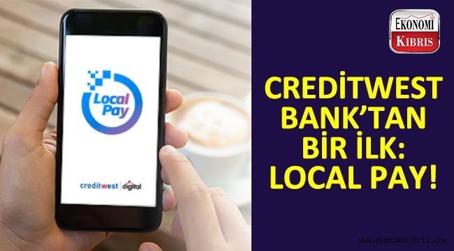 Creditwest Bank'tan bir ilki: Local Pay!..