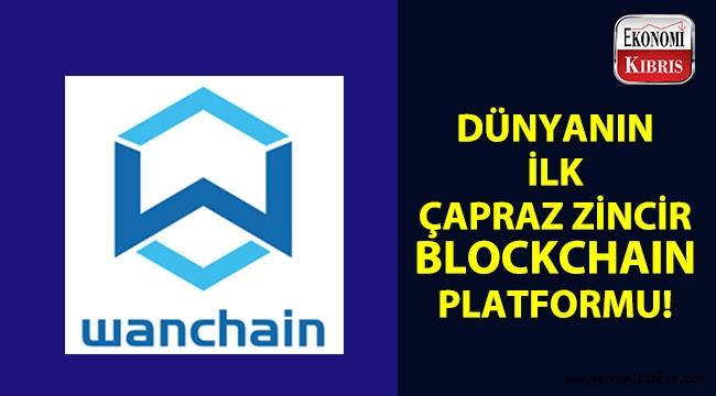 Dünyanın ilk çapraz zincir Blockchain platformu: Wanchain!..