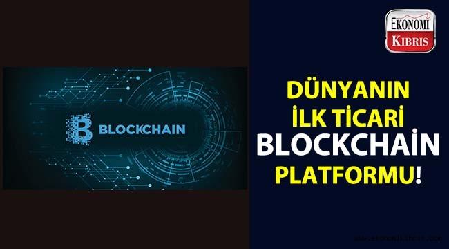 Dünyanın ilk ticari Blockchain platformu...