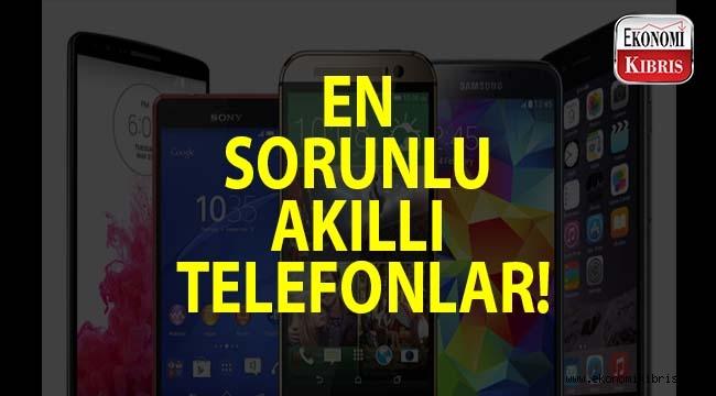 En çok sorun çıkaran akıllı telefonlar!..