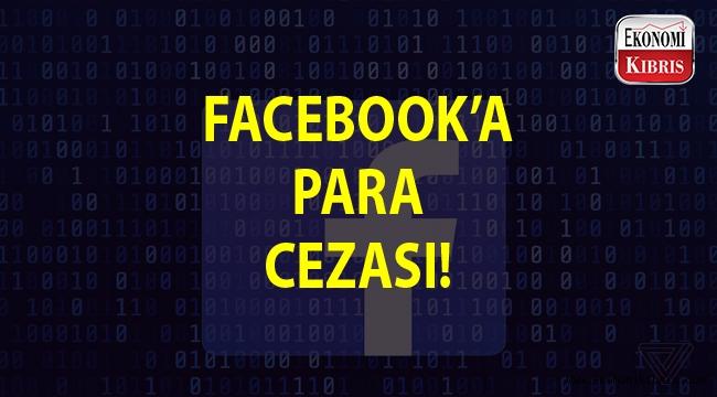 Facebook'a yaşanan skandalların ardından para cezası kesildi...