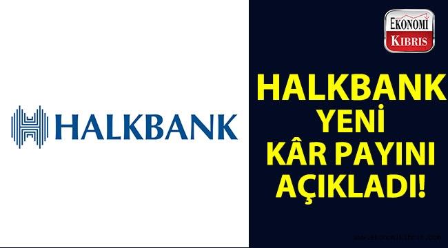 Halkbank'tan yeni kâr payı kararı açıklandı...