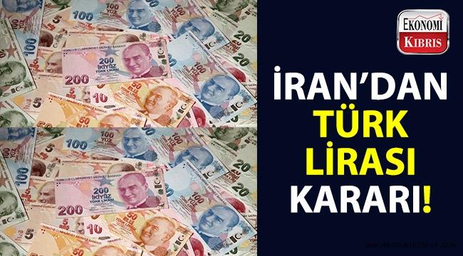 İran'dan Türk Lirası kararı!..
