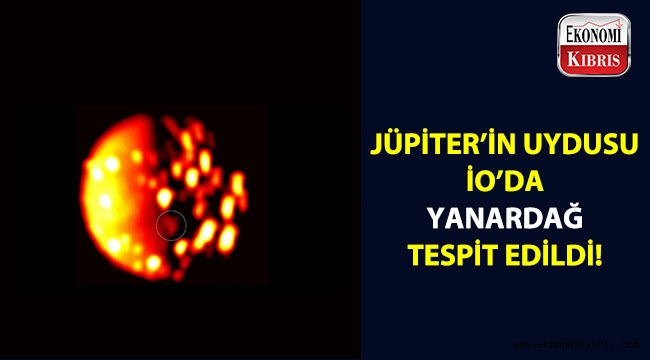 Jüpiter'in uydularından İo'da, yanardağ tespit edildi...