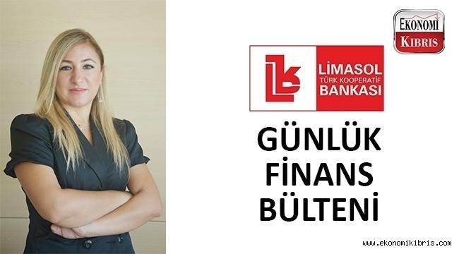 Limasol Türk Kooperatif Bankası günlük finans bülteni...
