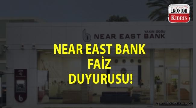Near East Bank faiz oranlarını güncelledi...
