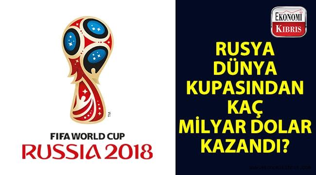 Rusya 2018 Dünya Kupası'ndan kaç milyar dolar kazandı?..