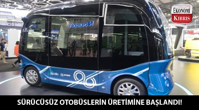 Sürücüsüz otobüslerin seri üretimi Çin'de başladı...