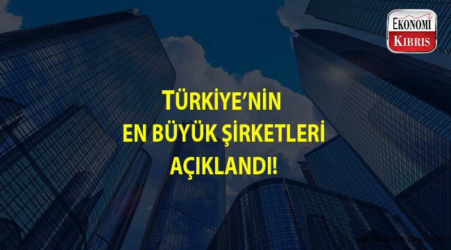 Türkiye'nin en büyük 500 şirketi araştırması yapıldı...