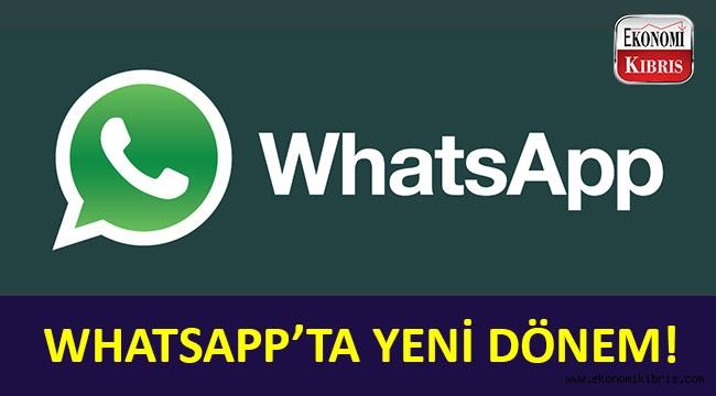 WhatsApp'ta yeni dönem!..