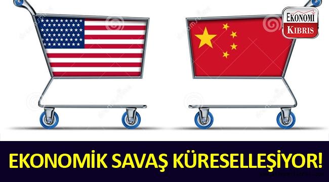 ABD ile Çin ekonomik savaşı dünyaya yayılmaya başladı.