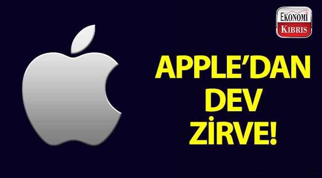 Apple'ın piyasa değerinde dev zirve!..