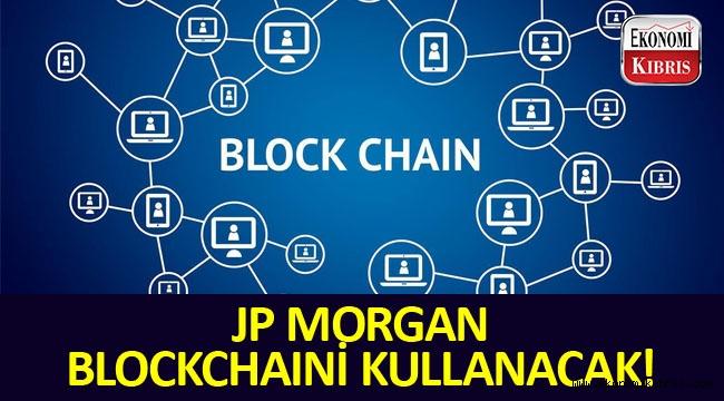Bankacılık Devi Blockchain'i Kullanacak!