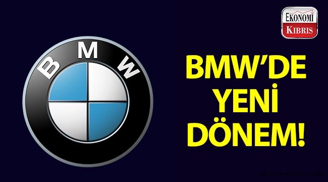 BMW'de yeni dönem!..