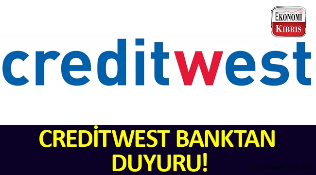 Creditwest Bank'tan duyuru!