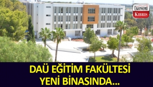 DAÜ Eğitim Fakültesi yeni binasına taşındı.