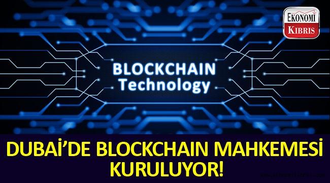 Dubai'de Blockchain mahkemeleri kuruluyor!..