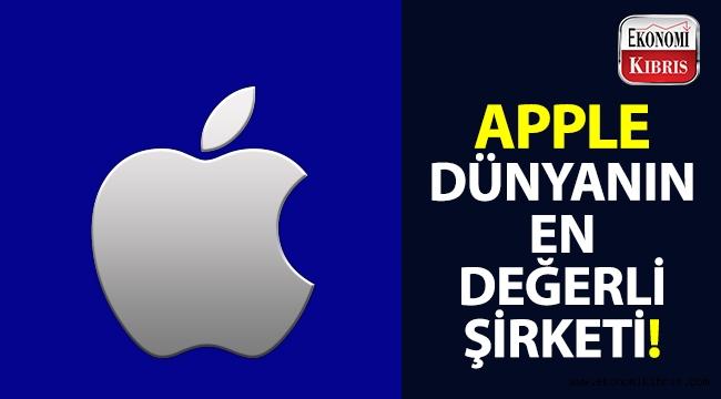 Dünyanın en değerli şirketi: APPLE!..