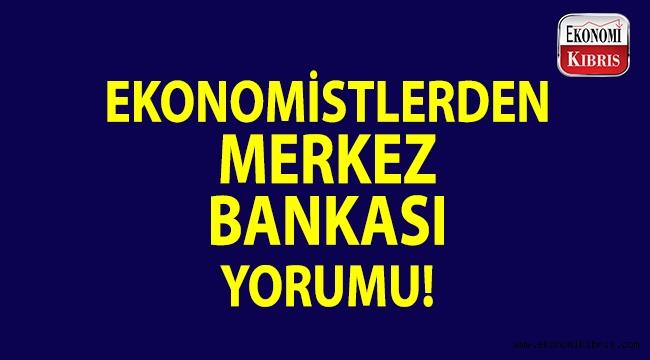 Ekonomistlerden Merkez Bankası yorumu!..