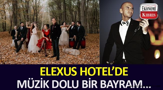 ELEXUS HOTEL'de müzik dolu bir bayram...