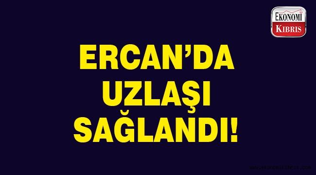Ercan'da uzlaşı sağlandı..