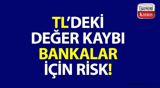 Fitche göre, TL'deki değer kaybı bankalar için risk!..