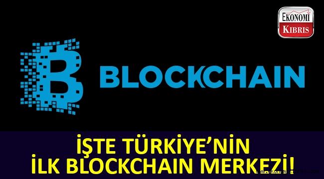 İşte, Türkiye'nin ilk Blockchain merkezi!..