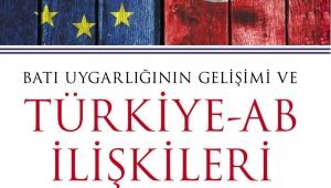 KAÜ Rektörü Prof. Dr. Özgöker'in ''Batı Uygarlığı'nın Gelişimi ve Türkiye-AB İlişkileri'' başlıklı yeni kitabı yayımlandı