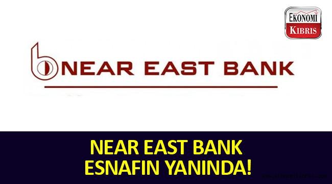 NEAR EAST BANK Esnafın Yanında!