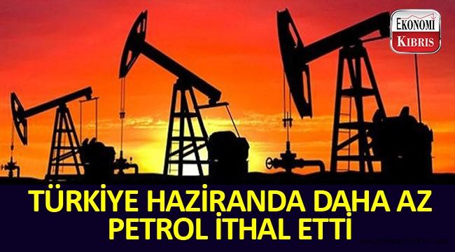 Türkiye, Haziran ayında daha az petrol ithal etti.