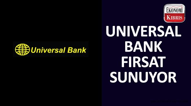 Universal Bank kredi düzenleme olanakları sunuyor.