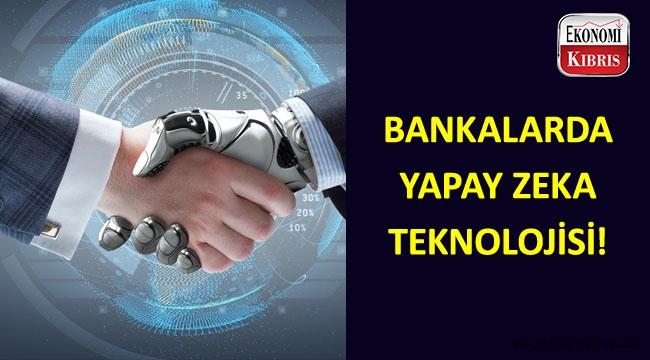 Yapay zeka teknolojisi bankalarda da kullanılıyor.