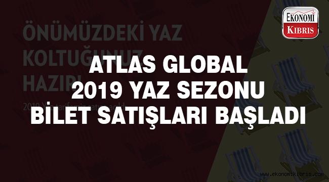 Atlas Global 2019 yaz sezonu bilet satışları başladı..