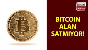 Bitcoin alan satmıyor!..