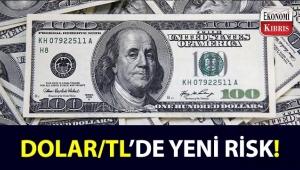 Dolar/TL için yeni risk nedir?