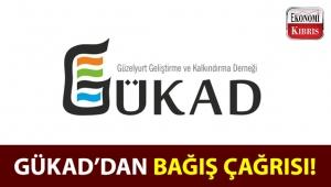 GÜKAD'dan vatandaşlara bağış çağrısı!..