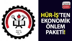 HÜR-İŞ'ten Bakanlar Kurluna ekonomik önlem paketi!..
