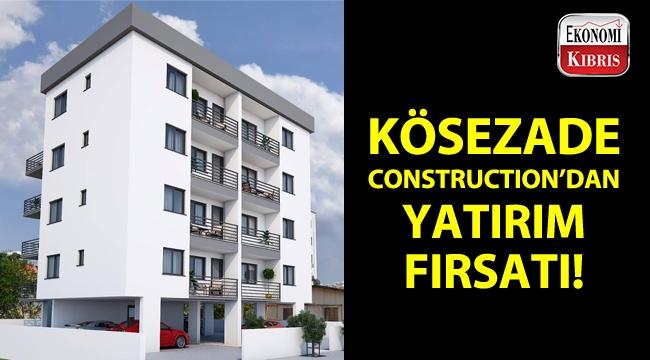 Kösezade Construction'dan yatırım fırsatı!..