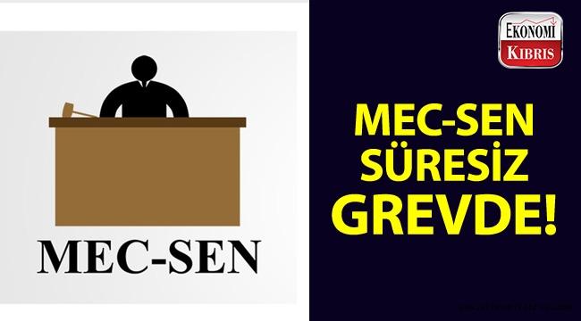 MEC-SEN'den süresiz grev!..