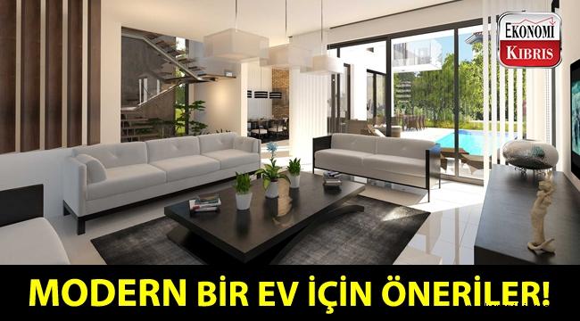 Modern bir ev için öneriler!..