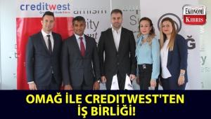 Omağ ile Creditwest Bank'tan iş birliği!..