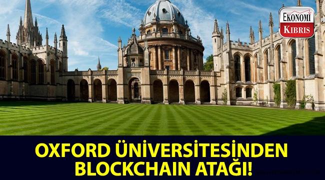 Oxford Üniversitesinden Blockchain atağı!..