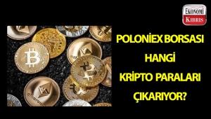 Poloniex Borsası hangi kripto paraları çıkarıyor?